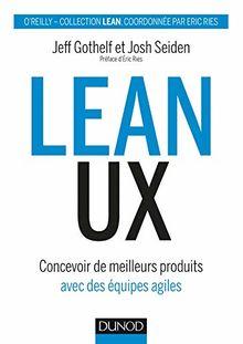 Lean UX : Concevoir des produits meilleurs avec des équipes agiles