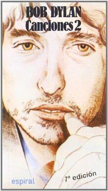 Canciones II de Bob Dylan. (Espiral / Canciones, Band 97)