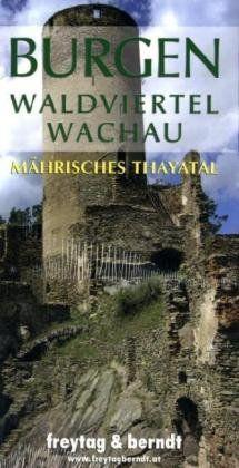 Freytag Berndt Bücher, Burgen Waldviertel - Wachau - Mährisches Thayatal