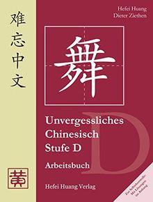 Unvergessliches Chinesisch, Stufe D, Arbeitsbuch