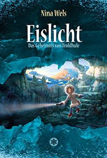 Eislicht - Das Geheimnis von Troldhule