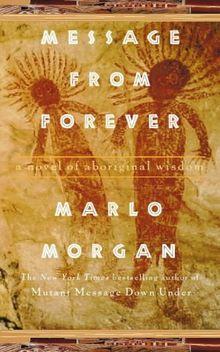 Message from Forever. A novel of aboriginal wisdom