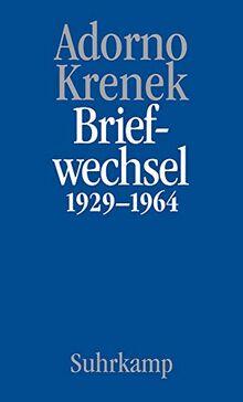 Briefe und Briefwechsel: Band 6.I: Theodor W. Adorno/Ernst Krenek. Briefwechsel 1929-1964