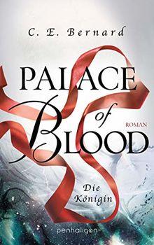 Palace of Blood - Die Königin: Roman (Palace-Saga, Band 4)