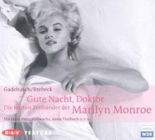 Gute Nacht, Doktor! Die letzten Tonbänder der Marilyn Monroe: Feature