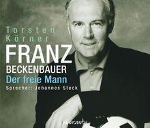 Franz Beckenbauer. 4 CDs: Der freie Mann