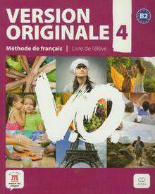 Version originale, méthode de français pour grands adolescents et adultes, B2 (Fle- Texto Frances)