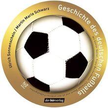 Geschichte des Deutschen Fussballs