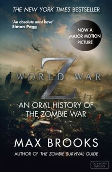 World War Z. Film Tie-In: An Oral History of the Zombie War