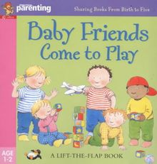 Baby Friends Come to Play (Practical Parenting S.)