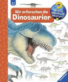 Wieso? Weshalb? Warum? 55: Wir erforschen die Dinosaurier