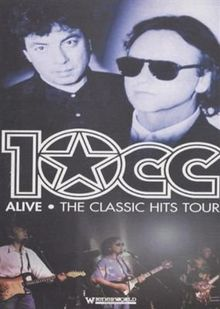 10 CC - Alive - The Classic Hits Tour