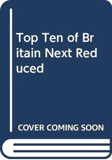 Top Ten of Britain Next Reduced