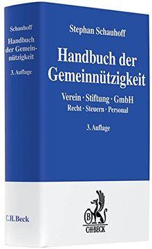 Handbuch der Gemeinnützigkeit: Verein, Stiftung, GmbH. Recht, Steuern, Personal