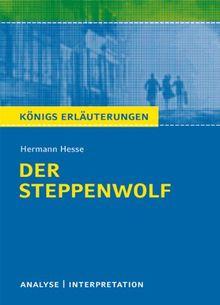 Textanalyse und Interpretation zu Hermann Hesse. Der Steppenwolf: Alle erforderlichen Infos für Abitur, Matura, Klausur und Referat plus Prüfungsaufgaben mit Lösungen