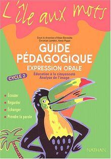 Expression orale Cycle 2. Guide pédagogique (Ile aux Mots (l)