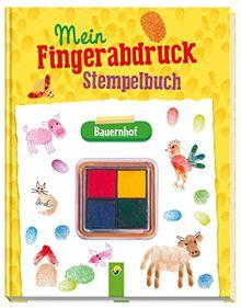 Mein Fingerabdruck-Stempelbuch Bauernhof: Mit vierfarbigem Stempelkissen