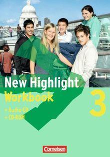 New Highlight - Allgemeine Ausgabe: Band 3: 7. Schuljahr - Workbook mit CD-ROM und Text-CD