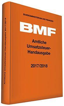 Amtliche Umsatzsteuer-Handausgabe 2017/2018 (Amtliche Handausgaben des BMF)