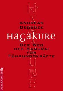 Hagakure für Führungskräfte. Der Weg des Samurai