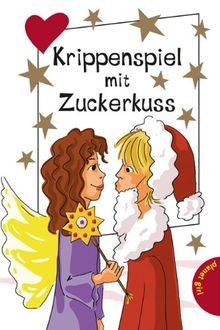 Krippenspiel mit Zuckerkuss, aus der Reihe Freche Mädchen - freche Bücher