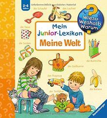 Wieso? Weshalb? Warum? Sonderband: Mein junior-Lexikon: Meine Welt