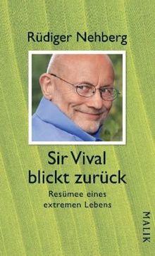 Sir Vival blickt zurück: Resümee eines extremen Lebens
