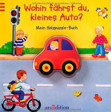 Wohin fährst du, kleines Auto? Mein Holzpuzzle-Buch