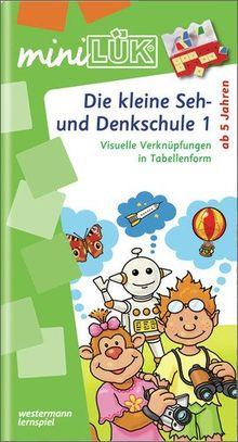 miniLÜK: Die kleine Seh- und Denkschule 1: Übungen zum Vernetzen und Verknüpfen für Kinder von 5 bis 7 Jahren: Vernetzte Übungen