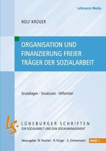 Organisation und Finazierung freier Träger der Sozialarbeit: Grundlagen - Strukturen - Hilfsmittel