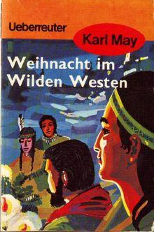 (May, Karl): Karl May Taschenbücher, Bd.24, Weihnacht im Wilden Westen