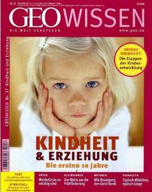 GEO Wissen 37/06: Kindheit und Erziehung - Die ersten 10 Jahre: 37/2006