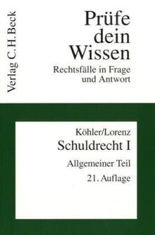 Schuldrecht I: Allgemeiner Teil: Rechtsstand: April 2009