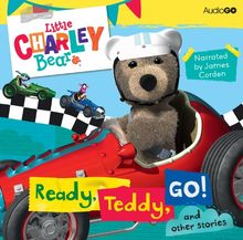 Little Charley Bear: Ready, Teddy, Go! and other stories (BBC Audiobooks)