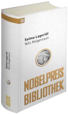 Die wunderbare Reise des kleinen Nils Holgersson mit den Wildgänsen: Bild Nobelpreis Bibliothek