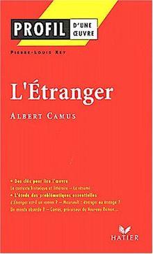 Profil D'une Oeuvre Bd. 13: L' Etranger. Albert Camus