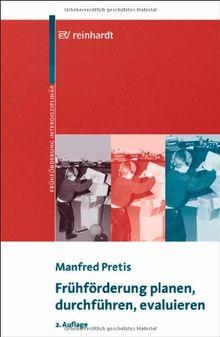 Frühförderung planen, durchführen, evaluieren: Beiträge zur Frühförderung interdisziplinär - Band 8