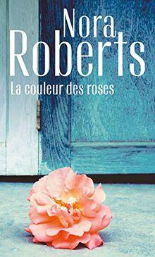 La couleur des roses (Nora Roberts)