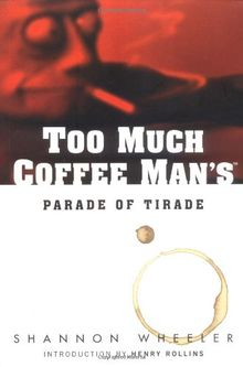 Too Much Coffee Man's Parade of Tirade