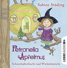 Petronella Apfelmus: Schneeballschlacht und Wichtelstreiche. Teil 3.