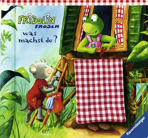 Fridolin Frosch: Fridolin Frosch, was machst du?: Fühlbuch