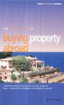 """The """"Which?"""" Guide to Buying Property Abroad (""""Which?"""" Consumer Guides)"""