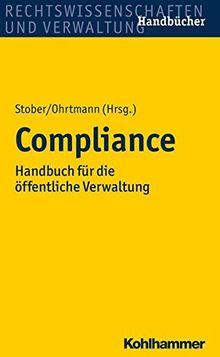 Compliance: Handbuch für die öffentliche Verwaltung
