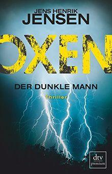 Oxen. Der dunkle Mann: Thriller (OXEN-Trilogie)
