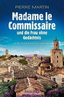 Madame le Commissaire und die Frau ohne Gedächtnis: Ein Provence-Krimi (Ein Fall für Isabelle Bonnet, Band 7)