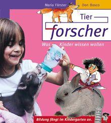 Tierforscher. Was Kinder wissen wollen
