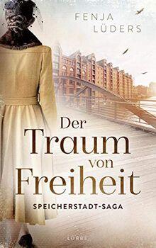 Der Traum von Freiheit: Speicherstadt-Saga. Roman (Die Kaffeehändler, Band 3)