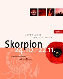 Astrologie für die Sinne, Skorpion