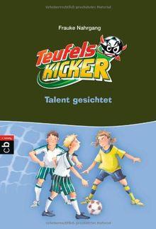 Die Teufelskicker - Talent gesichtet: Band 7
