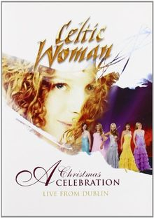Celtic Woman - A Christmas Celebration Live / In Concert at the Helix Dublin